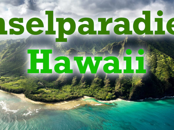 Inselparadies Hawaii